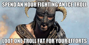 Dovahkiin. .. Here's a brotip coming at you.... Trolls hate fire.