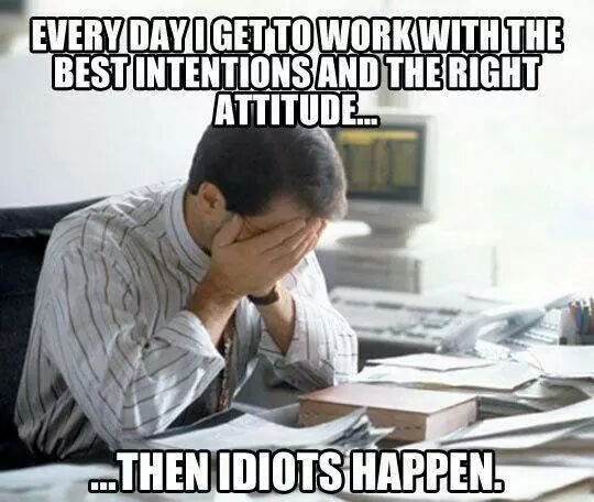 """Every damn day. . BEST ! IE """"! RIGHT lii, l i!, llolol liie. I'm sorry on both counts."""
