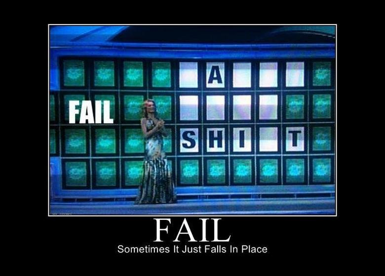 Fail. . Sometimes It Just Falls In Place