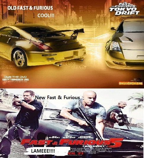 Fast and fourious. Fast & Furious. Bum THE nun. tokyo drift was the f&f why the hell would you use that as an example
