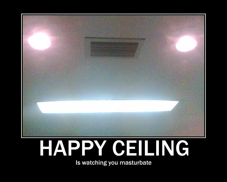 Happy Ceiling. Old pic form my phone and a joke between me and a friend on the bus.