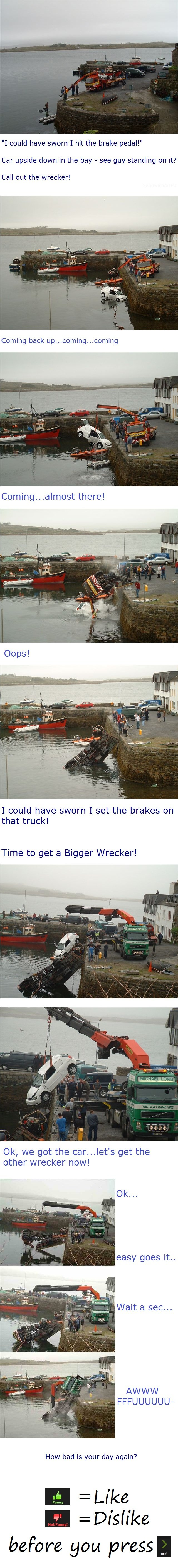 Having a better day yet?. something i made. hoping it may inspire somebody =D. I could have sworn I hit the brake pedal!'' Car upside down in the bay - see guy