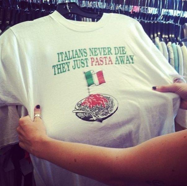 "Italian pun. .. ""PASTA AWAY"" that. ""PASTAway"" sounds way better."