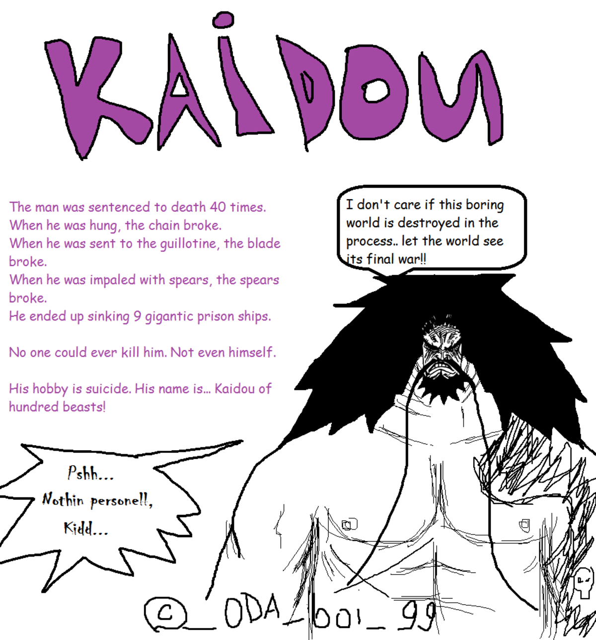 Kai D. O. join list: onepiece (236 subs)Mention History.. Man, why the super powerful dudes always end up being super edgy and seeking the destruction/conquer of the world and , why can't we have a dude that just lives