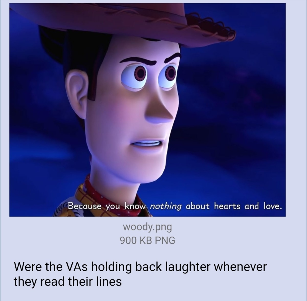 """Kingdom hearts. .. Everyone here talking about some weeb video game while I was like, """"That's basically the summary of Toy Story 3, of course a kid's movie would sound dumb.&"""