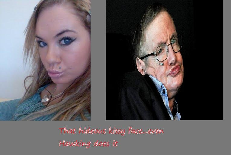 Kissy Face. Its so popular, Stephen Hawking started doing it... its moar of a slutty-whorey-prositute-mangina-dick-sucking face