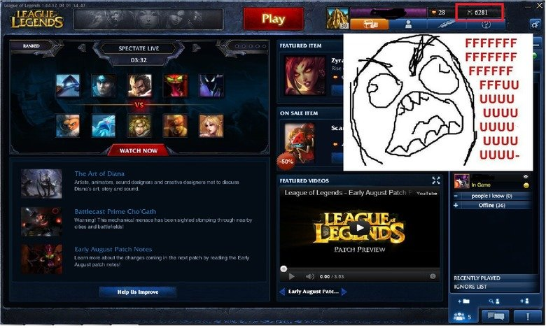 League of legends. so close yet so far.. well..off to play another game.. (:.. Well that happends to everyone once in a while, but how come you only got 5 friends online? i got atleast 20 24/7....