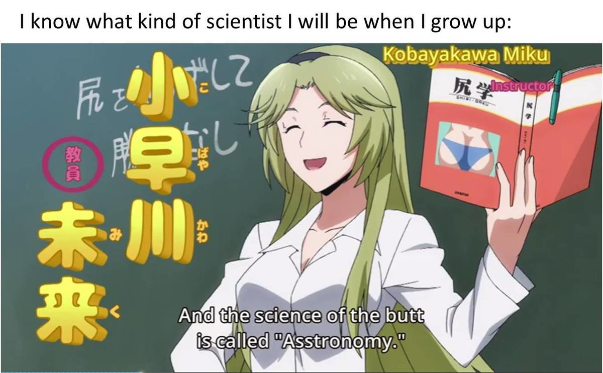 """me irl. join list: AssMen (2878 subs)Mention History. I know kind of scientist ' will , I grow up: And 'lille science of the butt; ed"""" Drastronomy."""" N ."""