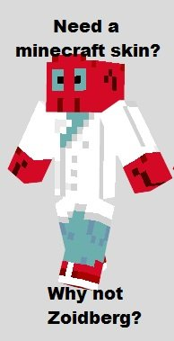 need a skin?. the link to the skin is: dot minecraftskins dot info/zoidberg.