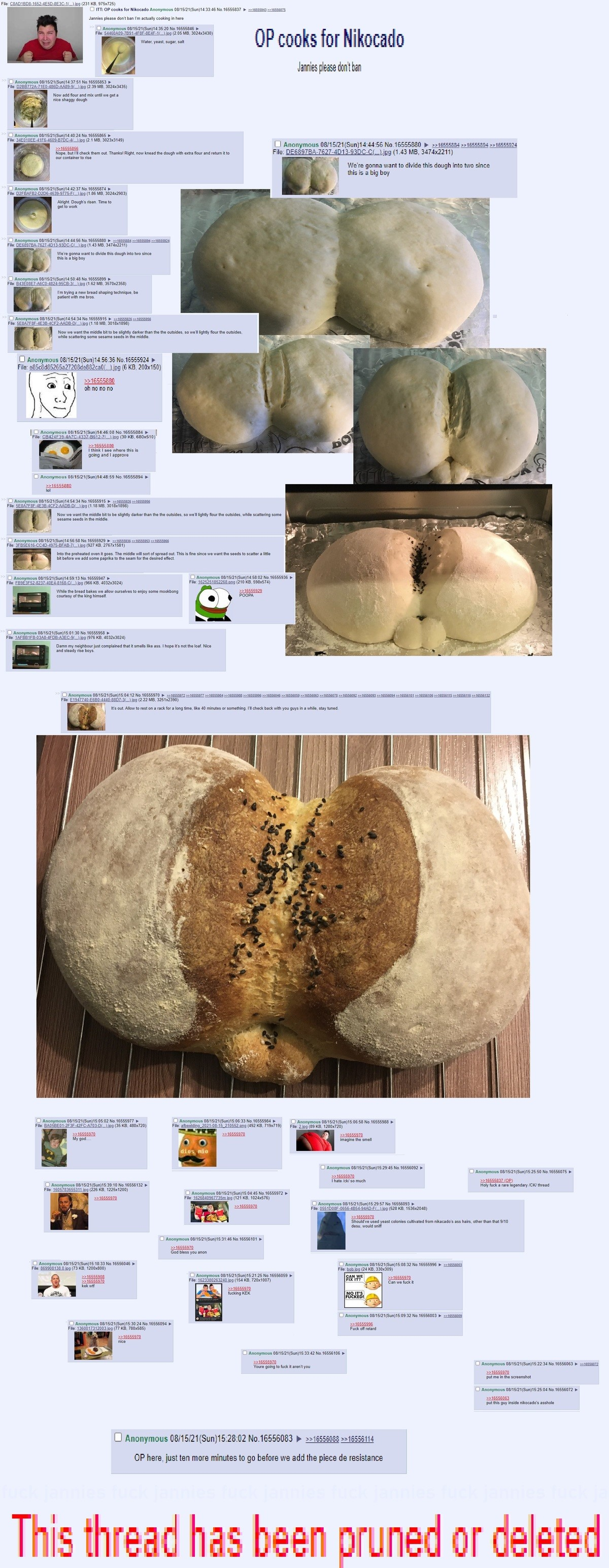 Nikocado bread. .. Jesus. Decades after the guy is dead there will be talks of his horrifying asshole.