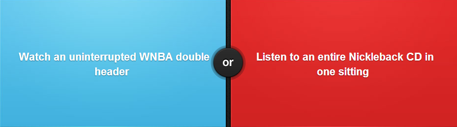 No Contest. What would you decide? .. I actually like a lot of NIckelback's music.