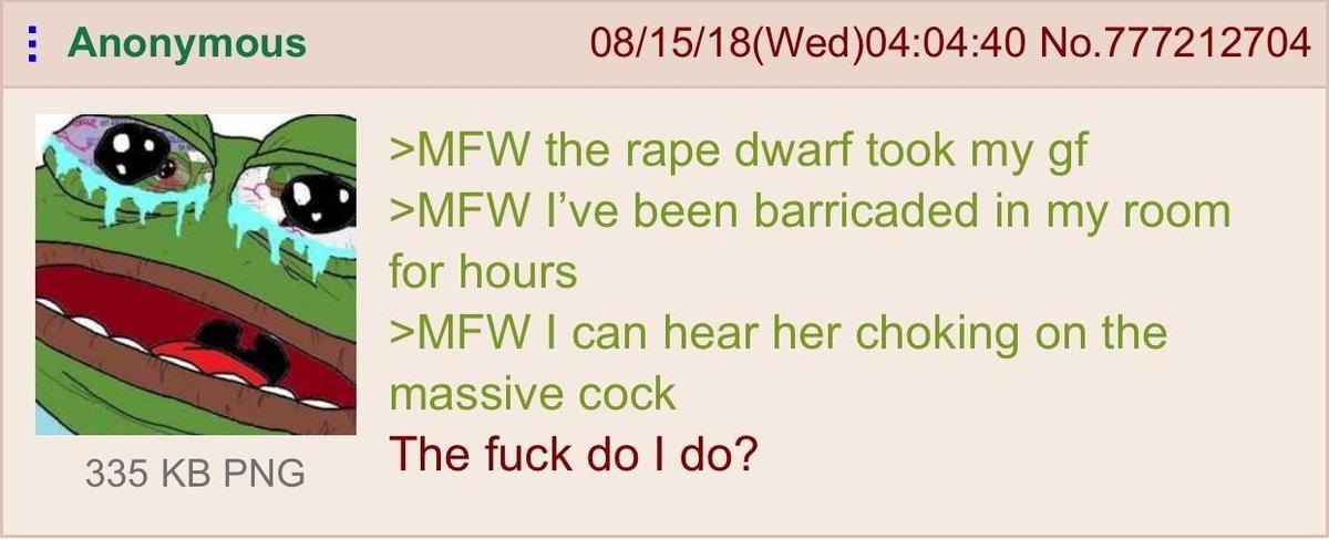 No escape from the Rape Dwarf. .. ha cuck