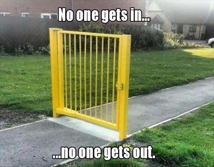 No escape. .