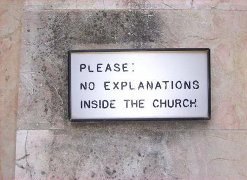 No Explanations. . INSIDE we CHURCH; i