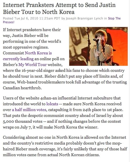 North Korea. . Internet Pranksters Attempt to Send Justin Ember Tour to North Korea Posted Tue Jul 6, 20 ID 11: PDT by Joseph Brannigan Lynch in Stop The Presse