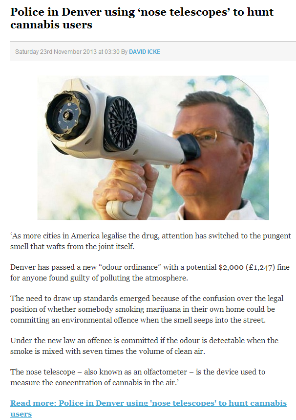 Nose telescope. Only in Murica. Police in Denver using 'nose telescopes' to hunt cannabis users Saturday 23rd November at C) 3: 30 By DAVID CKE was mere cities