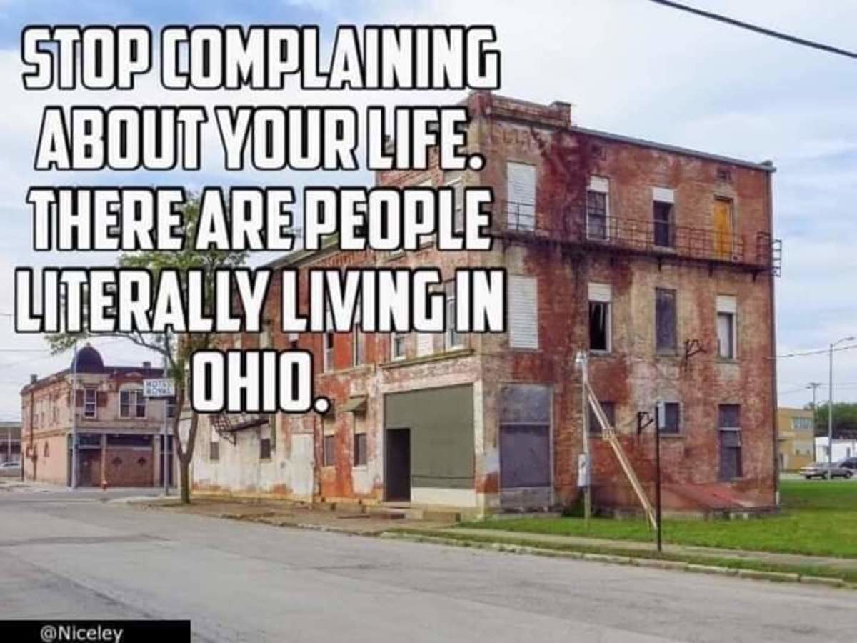 Ohio Is Real?. Relief is coming... what is so bad about Ohio?