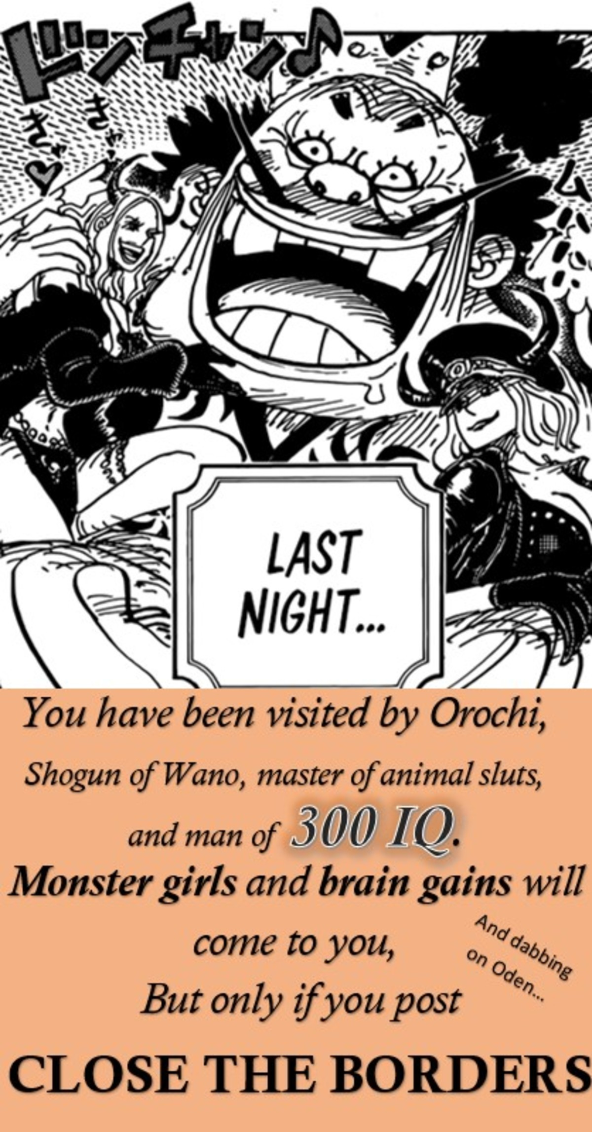 orochi. join list: onepiece (236 subs)Mention History.. I feel like the only man on the planet that like's Orochi, like a lot. I even think his design is really nice, I love king/royalty designs and this big brained