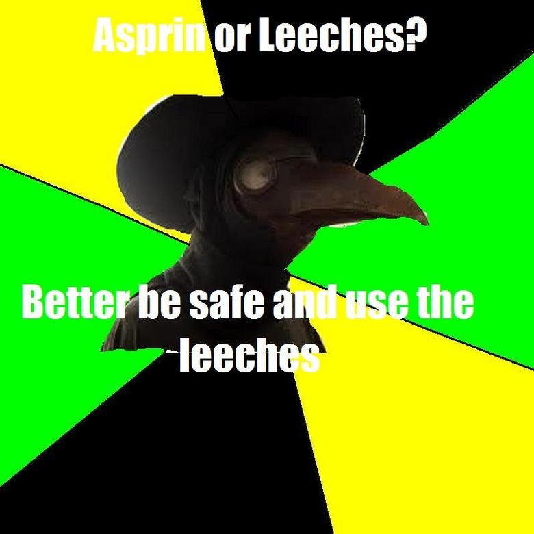 Plague Doctor Meme. My own take on Memes..