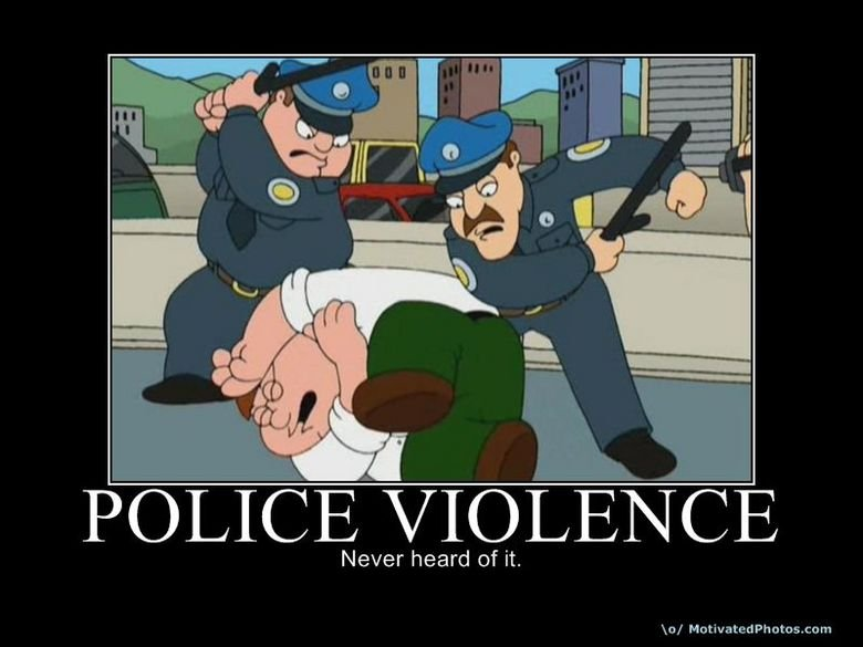 """police violence. .. the cops were probably saying """"go be fat somewhere else"""""""