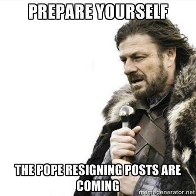 Pope. .. Popes are coming