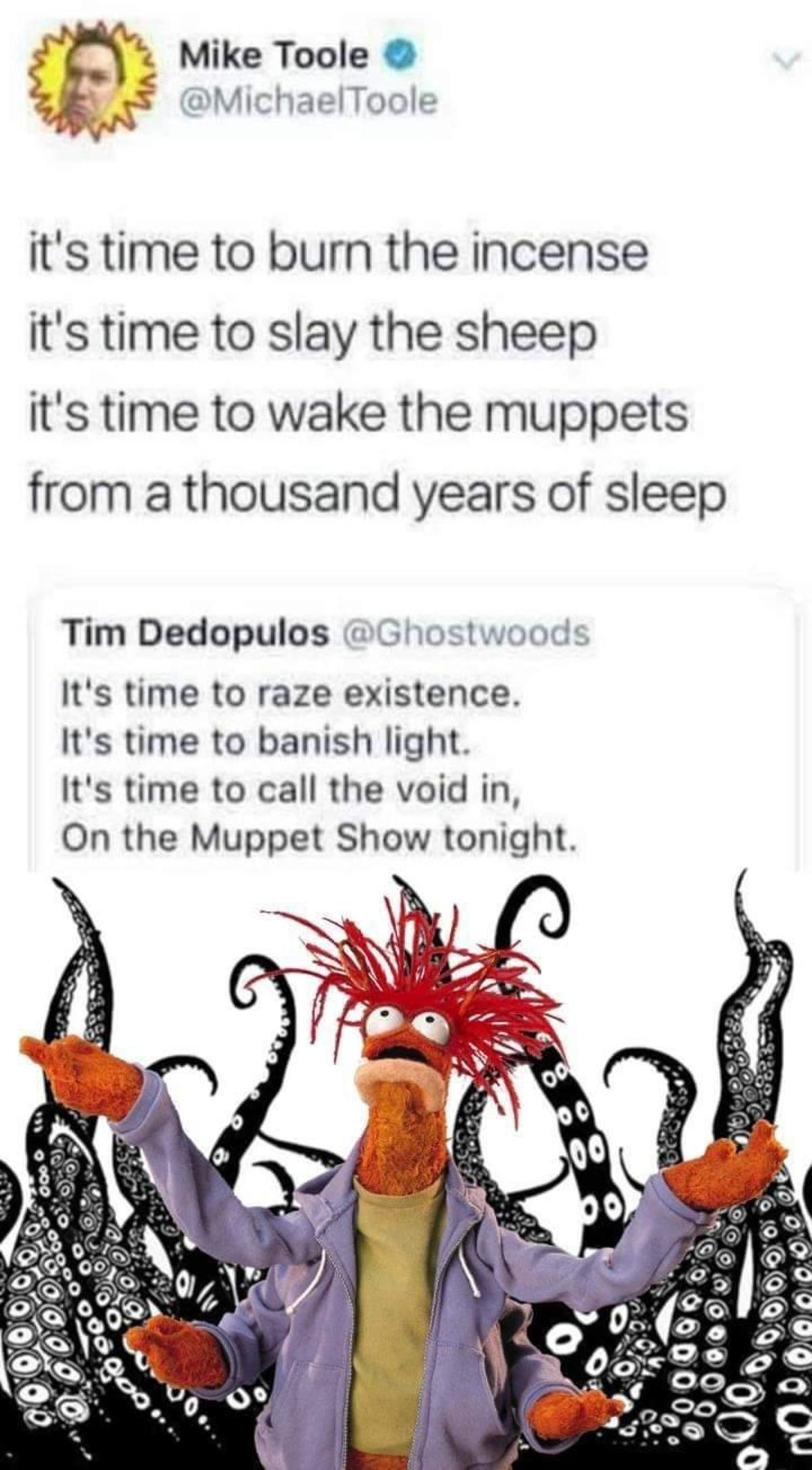 regular Anteater. .. Muppet Babies, we make our dreams come true Muppet Babies, we'll do the say for you Kermit: When your room looks kind of weird And you wish that you weren't the