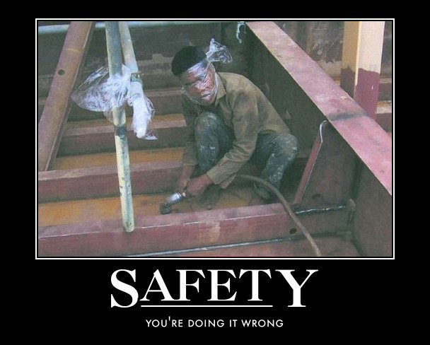 Safety. your doing it wrong.