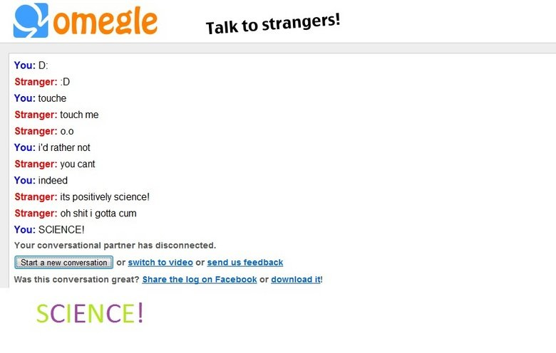 SCIENCE! happened. having a strange talk on omegle.. no sciencing for you