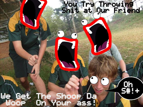 SHOOP DA WOOP. some editing i did with a photo of my friends, after some cunt threw something me friend.