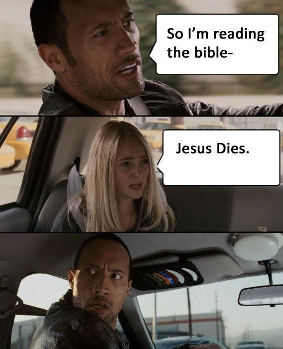 SPOILER ALERT!. ... win. ii/ ft I' m reading the bible- It Jesus Dies.