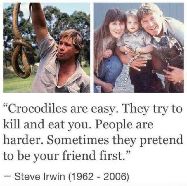 Steve. join list: SoWholesome (188 subs)Mention History.. I doubt most people know another person who tried to kill and eat them, but became their friend first.