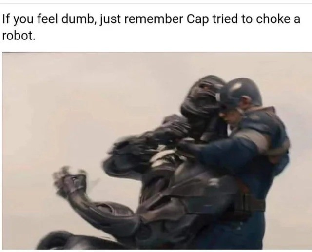 Steve you nugget. join list: MarvelStuff (205 subs)Mention History.. who is dumber? steve for trying to choke him? or ultron for thinking he was being choked?