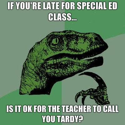 Tardy. u know what to do fj, red or green.. yea and if your late again your re-tardy