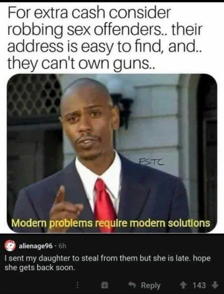tasteless Rail. .. Can't LEGALLY own guns. I'm guessing a fair percentage of sex criminals are more than willing to have portable persuasion tools handy.