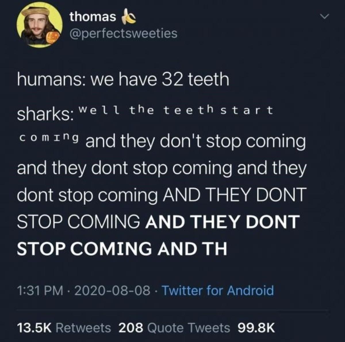 Teeth. .