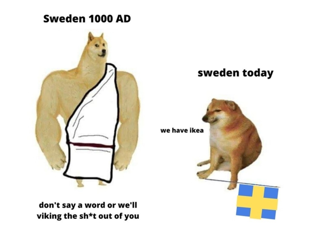 The meatballs are really nice. .. If you wanna make a meme about GLORIOUS SWEDISH HISTORY you really should use the years 1600-1700 SWEDEN STRONK LEJONET FRÅN NORDEN THE TERROR OF THE NORTH CARO