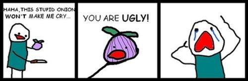 "this onion wont make me cry. . AHA Was . II t I waneer MAKE ME CRY. YOU ARE USU"""