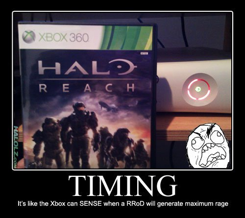 """TIMING. Sucks when stuff like this happens. Theres a reason it never RROD when MW2 came out... Damn, I knew i shouldn't have set the rings to auto-pilot. I'm a halo fan myself, so an """"I'm sorry"""" thumb for you"""