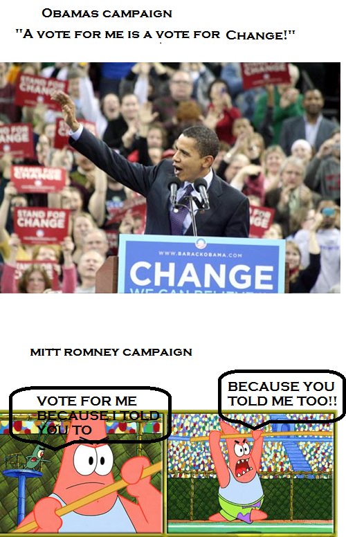 """voting . some ok oc i dont like neater one ok what ever. l: -VERNICE CAMPAIGN HE' -I NIH ET CAMPAIGN BECAUSE """"AIR, VITE FDR ME TELD ME TUE!!!. Obama/Romney same difference. Anarchy baby!"""