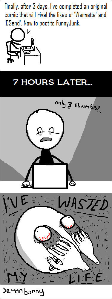 """Wasted. More OC by me: <a href=""""pictures/1298646/And+that+s+where+babies+come+from/"""" target=blank>www.funnyjunk.com/funny_pictures/1298646/And+t"""