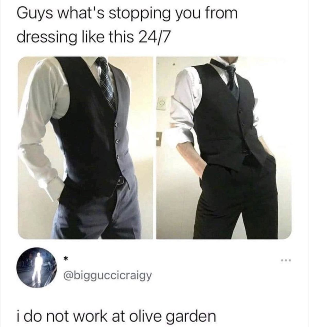 wearing a suit socially. .. mens cloths are so boring wish i could dress in a top hat and cane without being called a cunt in maccas