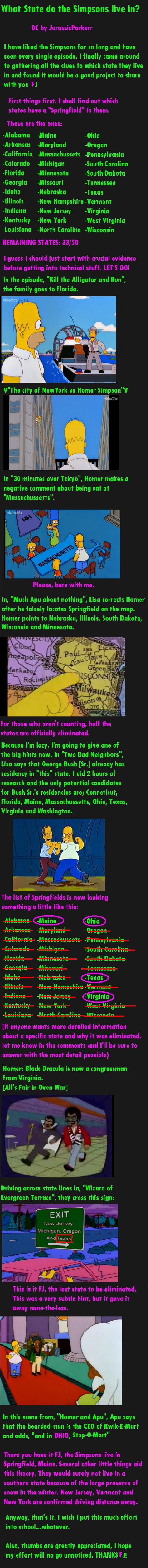 Which State do the Simpsons live in?. TO CLEAR SOME THINGS UP: -THIS IS PURELY FOR SAKE OF ARGUMENT. -In the Simpsons Movie, Flanders points to the borders of S