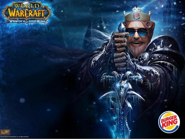 Wrath of the Burger King. The Burger King has released his Wrath on Azeroth.<br /> Yes i know it's a horrible shop found it online... would you like an apple pie with that?