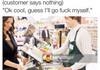 Being a cashier