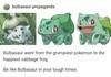 Be like Bulbasaur