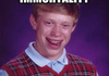 Bad Luck Brian finds the pill of immort