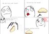 Butter bread.